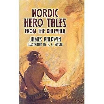 Nordic Hero Tales from the Kalevala by James Baldwin - N. C. Wyeth -