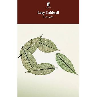 Leaves (Main) by Lucy Caldwell - 9780571236336 Book