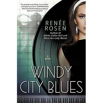 Windy City Blues - A Novel by Renee Rosen - 9781101991121 Book