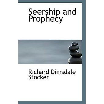 Seership and Prophecy by Richard Dimsdale Stocker - 9781113385918 Book