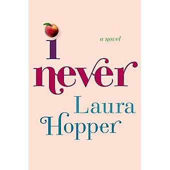 I Never by Laura Hopper - 9781328663788 Book