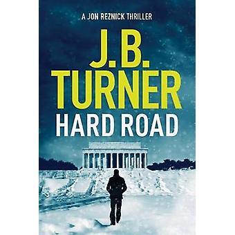 Hard Road by J. B. Turner - 9781503936560 Book