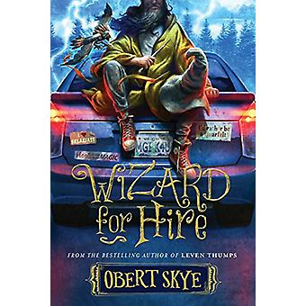 Wizard for Hire by Obert Skye - 9781629724126 Book