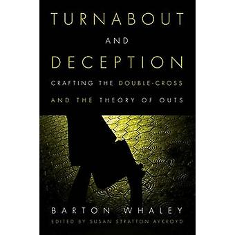 Turnabout and Deception - Crafting the Double-Cross and the Theory of