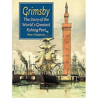 The Story of the World's Greatest Fishing Port by Peter Chapman - 978