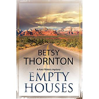 Empty Houses - An Arizona Murder Mystery by Betsy Thornton - 978184751