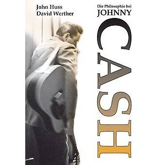 Die Philosophie Bei Johnny Cash by John Huss - David Werther - Stefan