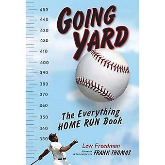 Going Yard - The Everything Home Run Book by Lew Freedman - Thomas Fra