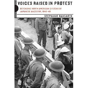 Voices Raised in Protest: Defending North American Citizens of Japanese Ancestry, 1942-49