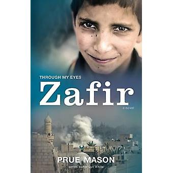 Through My Eyes Zafir by Prue Mason & Edited by Lyn White