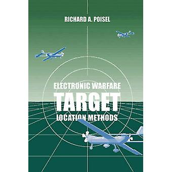 Electronic Warfare Target Location Methods by Poisel & Richard A