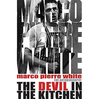The Devil in the Kitchen by Marco Pierre White & James Steen