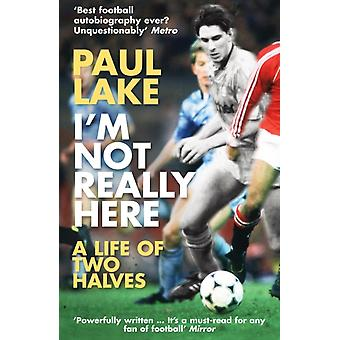 I'm Not Really Here (Paperback) by Lake Paul