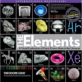 The Elements: A Visual Exploration of Every Known Atom in the Universe (Paperback) by Mann Nick Gray Theodore