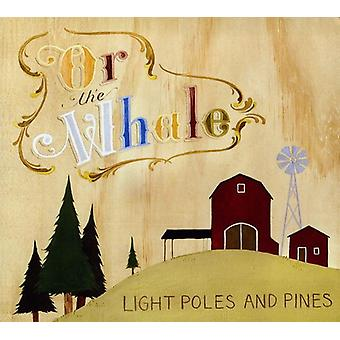 Or the Whale - Light Poles & Pines [CD] USA import