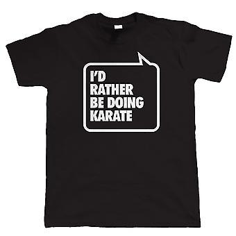 Je préfère être faire karaté, Mens drôle Arts martiaux T Shirt