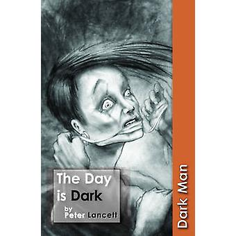 Day is Dark by Peter Lancett