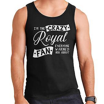 Ich bin die verrückte Royal Fan warnte alle Sie über Herren Weste