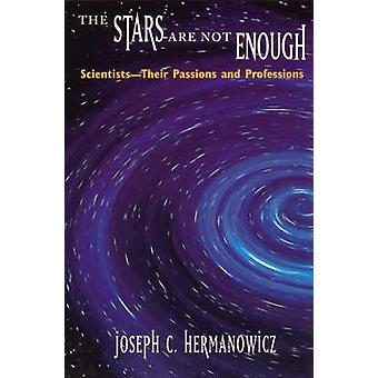 The Stars are Not Enough - Scientists - Their Passions and Professions