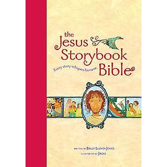 Jesus Storybook Bibelen - hver historie hvisker sit navn af Sally Llo