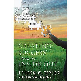 Création de succès depuis l'intérieur Out - développer la stratégie et la mise au point