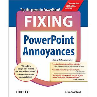 Fixing PowerPoint Annoyances by Echo Swinford - 9780596100049 Book