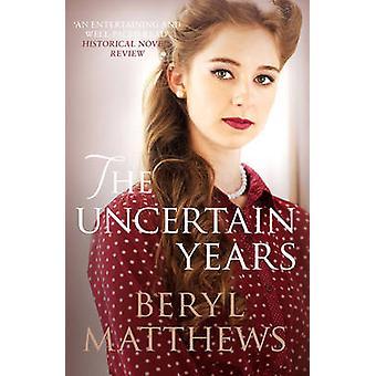 Les années incertaines par Beryl Matthews - livre 9780749018580