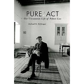 Pure Act - The Uncommon Life of Robert Lax by Michael N. McGregor - 97