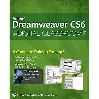 Adobe Dreamweaver CS6 Digital Classroom by Jeremy Osborn - AGI Creati