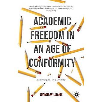 Akademische Freiheit im Zeitalter der Konformität - Konfrontation mit der Angst der Kno