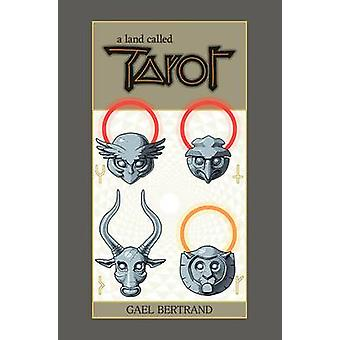 A Land Called Tarot by Gael Bertrand - Gael Bertrand - 9781534300262