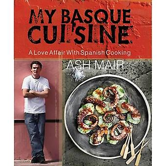 My Basque Cuisine - A Love Affair with Spanish Cooking by Ash Mair - 9