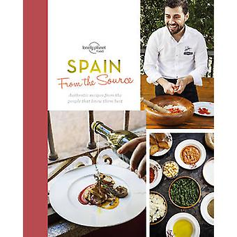 From the Source - Spain - Spain's Most Authentic Recipes from the Peop