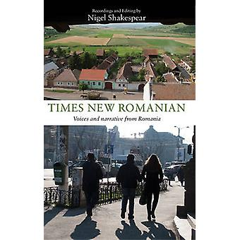 Times New Romanian - Voices and Narrative from Romania by Nigel Shakes