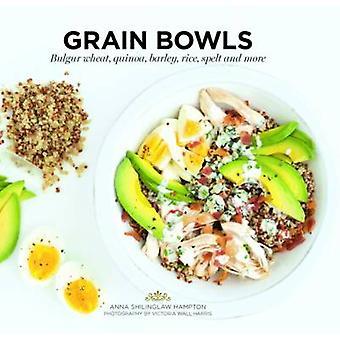 Grain Bowls - Bulgar Wheat - Quinoa - Barley - Rice - Spelt - and More