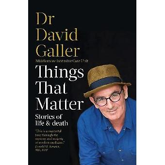 Things That Matter - Stories of Life & Death from an Intensive Care Sp