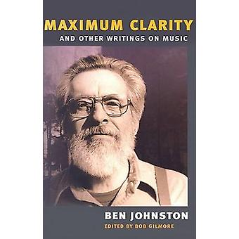 -Maximum Clarity - and Other Writings on Music by Ben Johnston - Bob G