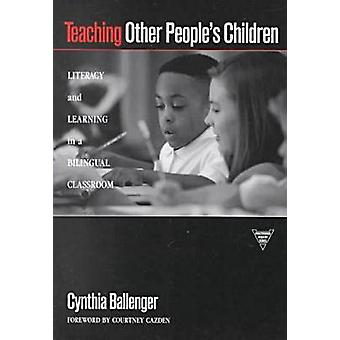 Teaching Other People's Children - Literacy and Learning in a Bilingua