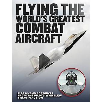 Voler des avions de Combat plus grandes du monde - récits de première main de