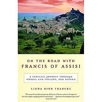 Sur la route avec François d'assise: une traversée intemporelle de l'Umbria et de Toscane et au-delà
