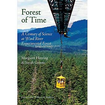 Forest of Time: A Century of Science at Wind River Experimental Forest