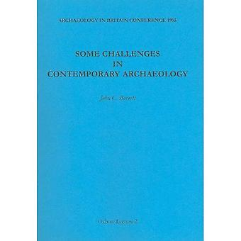 Some Challenges in Contemporary Archaeology (Oxbow Lecture)