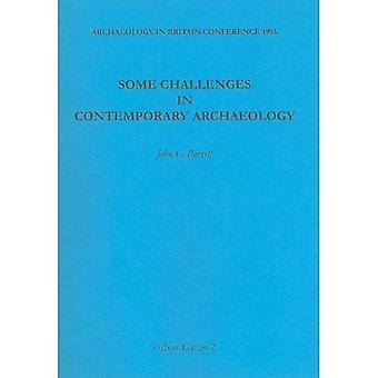 Sommige uitdagingen in de hedendaagse Archeologie (Oxbow lezing)
