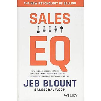 Sales Eq: How Ultra-high Performers Leverage Sales-specific Emotional Intelligence to Close the Complex Deal