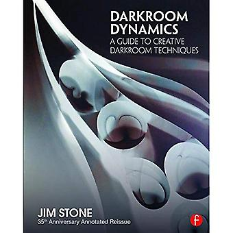 Darkroom Dynamics: A Guide to Creative Darkroom Techniques - 35th Anniversary Annotated Reissue (Alternative Process...