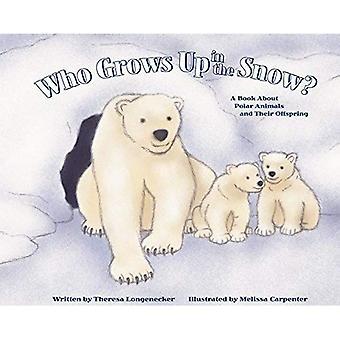 Quem cresce na neve?: um livro sobre animais polares e sua prole