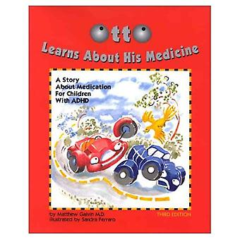 Otto Learns About His Medicine: A Story About Medication for Children with ADHD
