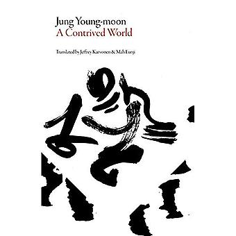 A Contrived World (Korean Literature)