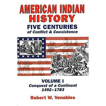 American Indian History Five Centuries of Conflict & Coexistence