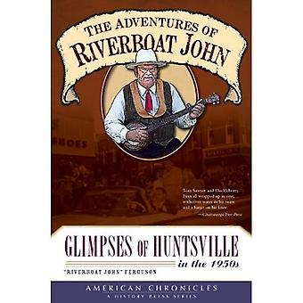 The Adventures of Riverboat John: Glimpses of Huntsville in the 1950s (American Chronicles (History Press))
